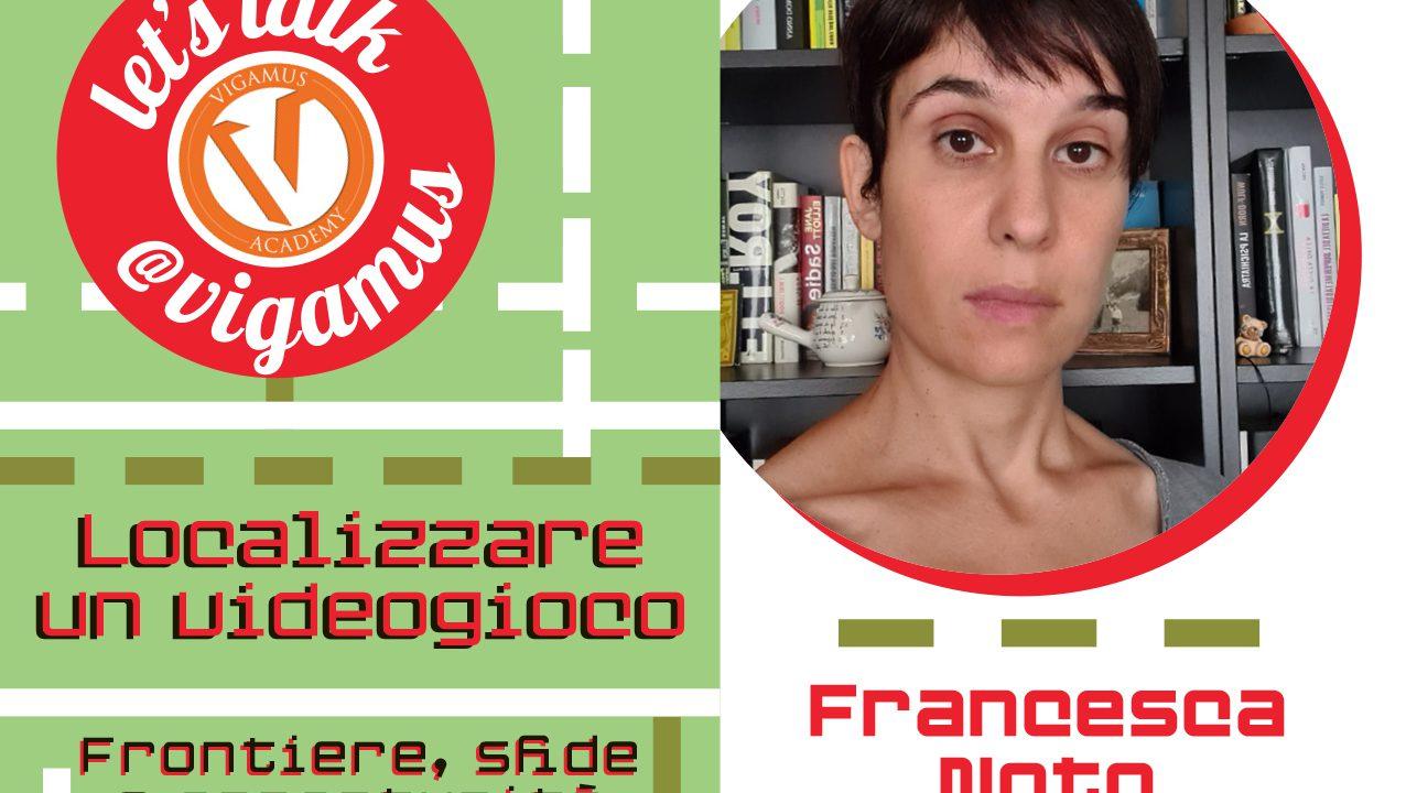 Let's Talk @VIGAMUS con Francesca Noto – Localizzare un videogioco: frontiere, sfide e opportunità